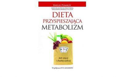 Dieta przyspieszająca metabolizm – dieta na podkręcenie metabolizmu