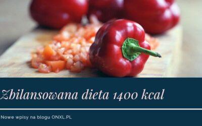 Czy wiesz dlaczego dieta 1400 kcal (nie) jest idealna? Jadłospis