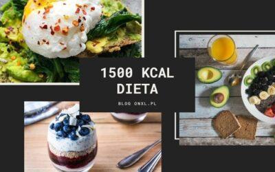 Dieta 1500 kcal – prosta, szybka i zbilansowana dieta
